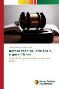 Defesa Tecnica, Eficiencia E Garantismo
