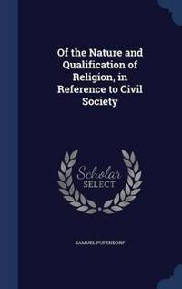 Of the Nature and Qualification of Religion, in Reference to Civil Society