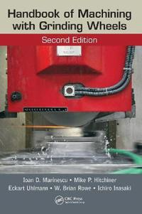 Handbook of Machining with Grinding Wheels, Second Edition
