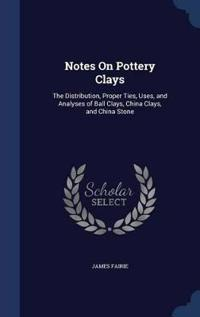 Notes on Pottery Clays