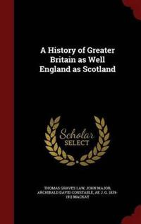 A History of Greater Britain as Well England as Scotland