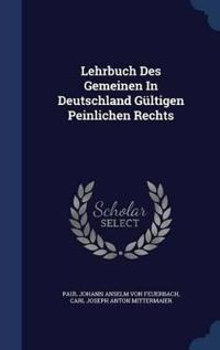 Lehrbuch Des Gemeinen in Deutschland Gultigen Peinlichen Rechts