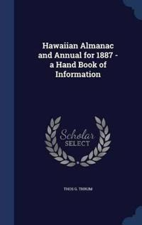 Hawaiian Almanac and Annual for 1887 - A Hand Book of Information