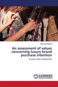 An Assessment of Values Concerning Luxury Brand Purchase Intention