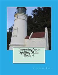Improving Your Spelling Skills/ Book 4