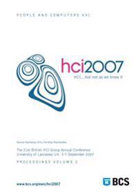 Proceedings of Hci 2007 (Vol. 2): Hci...But Not as We Know It
