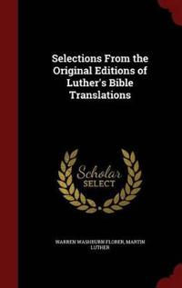 Selections from the Original Editions of Luther's Bible Translations