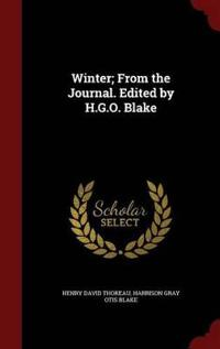Winter; From the Journal. Edited by H.G.O. Blake