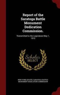 Report of the Saratoga Battle Monument Dedication Commission.