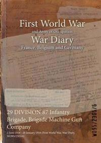 29 DIVISION 87 Infantry Brigade, Brigade Machine Gun Company : 2 June 1916 - 28 January 1918 (First World War, War Diary, WO95/2305/6)