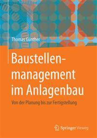 Baustellenmanagement Im Anlagenbau: Von Der Planung Bis Zur Fertigstellung