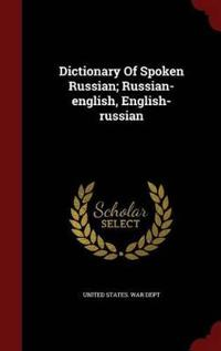 Dictionary of Spoken Russian; Russian-English, English-Russian