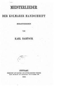 Meisterlieder Der Kolmarer Hanschrift