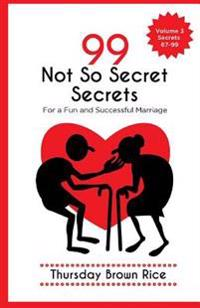 99 Not So Secret Secrets for a Fun and Successful Marriage