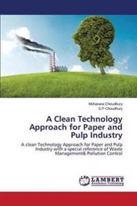 A Clean Technology Approach for Paper and Pulp Industry
