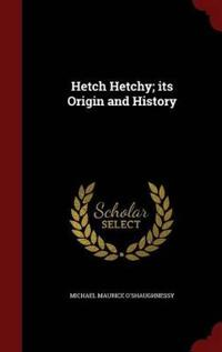 Hetch Hetchy; Its Origin and History