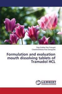 Formulation and Evaluation Mouth Dissolving Tablets of Tramadol Hcl