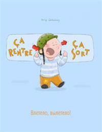 CA Rentre, CA Sort ! Vletelo, Vyletelo!: Un Livre D'Images Pour Les Enfants (Edition Bilingue Francais-Russe)