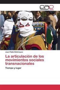 La Articulacion de Los Movimientos Sociales Transnacionales