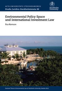 Environmental policy space and international investment law