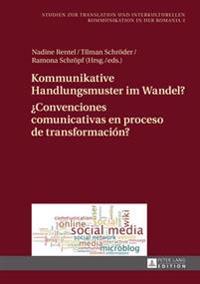 Kommunikative Handlungsmuster Im Wandel?- Convenciones Comunicativas En Proceso de Transformacion?: Chats, Foren Und Dienste Des Web 2.0 Im Deutsch-Sp