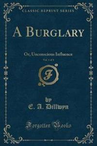 A Burglary, Vol. 1 of 3