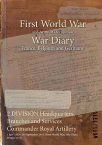 2 DIVISION Headquarters, Branches and Services Commander Royal Artillery : 1 July 1915 - 30 September 1915 (First World War, War Diary, WO95/1315)