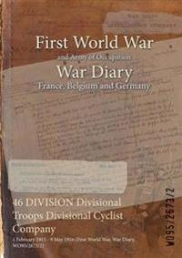 46 DIVISION Divisional Troops Divisional Cyclist Company : 1 February 1915 - 9 May 1916 (First World War, War Diary, WO95/2673/2)