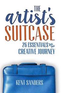 The Artist's Suitcase: 26 Essentials for the Creative Journey