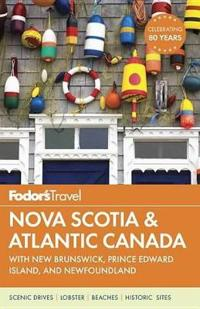 Fodor's Nova Scotia and Atlantic Canada