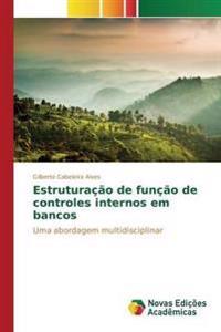 Estruturacao de Funcao de Controles Internos Em Bancos