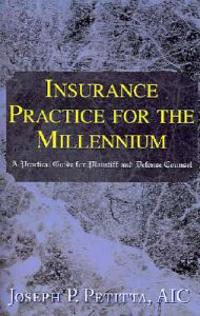 Insurance Practice for the Millennium: A Practical Guide for Plaintiff and