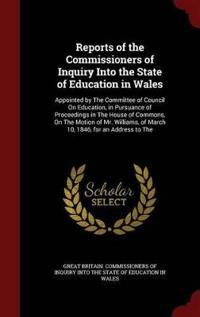 Reports of the Commissioners of Inquiry Into the State of Education in Wales