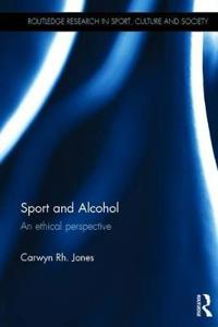 Sport and Alcohol: An Ethical Perspective