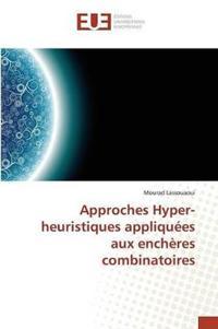 Approches Hyper-Heuristiques Appliqu es Aux Ench res Combinatoires