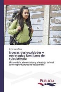 Nuevas Desigualdades y Estrategias Familiares de Subsistencia