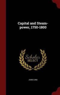 Capital and Steam-Power, 1750-1800