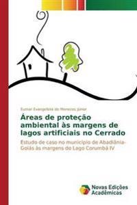 Areas de Protecao Ambiental as Margens de Lagos Artificiais No Cerrado