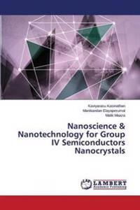 Nanoscience & Nanotechnology for Group IV Semiconductors Nanocrystals
