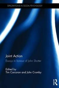 Joint Action: Essays in Honour of John Shotter