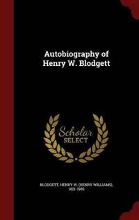 Autobiography of Henry W. Blodgett
