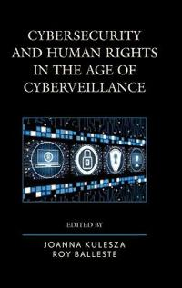 Cybersecurity and Human Rights in the Age of Cyberveillance