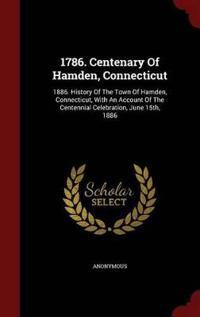 1786. Centenary of Hamden, Connecticut