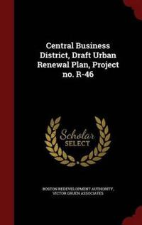Central Business District, Draft Urban Renewal Plan, Project No. R-46