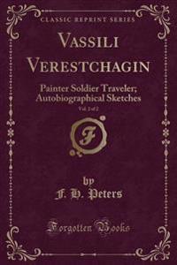 Vassili Verestchagin, Vol. 2 of 2