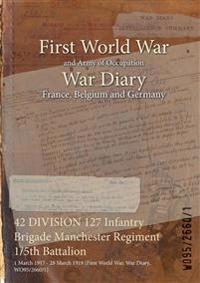 42 Division 127 Infantry Brigade Manchester Regiment 1/5th Battalion