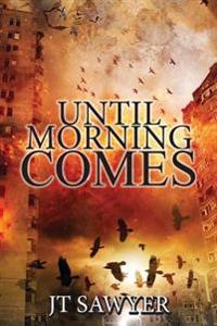 Until Morning Comes: A Carlie Simmons Post-Apocalyptic Thriller