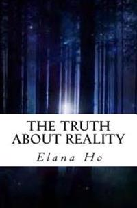 The Truth about Reality