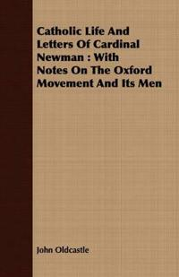 Catholic Life And Letters Of Cardinal Newman