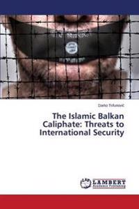 The Islamic Balkan Caliphate
